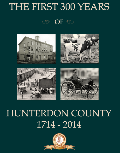 The First 300 Years of Hunterdon County 1714 to 2014